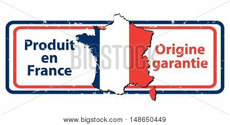 Made in France, The Guarantee of Origin - grunge stamp with the map and flag of France. Print colors used