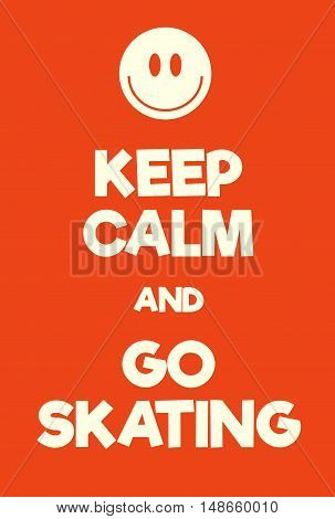 Keep Calm And Go Skating Poster