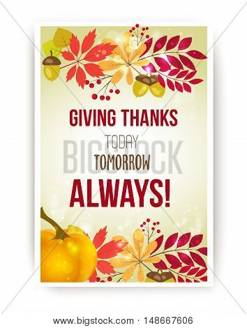 Vector poster with quote - Giving thanks today, tomorrow, always. Happy Thanksgiving Day card template.