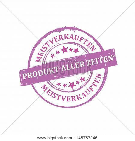 The most sold product of all time (Text translation from German language: die meistverkauften Produkt aller Zeitten) - grunge stamp / sticker. Print colors used