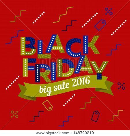 Big sale 2016 banner. Black Friday sale inscription design template. Vector colored ribbons. Original colored ribbons. Poster Sale. Vector illustration