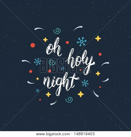 Oh holy night handmade modern brush lettering inscription. Trendy hand lettering quote art print for posters greeting cards design and t-shirt. Vector illustration