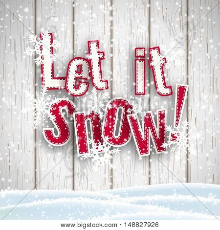 Let it snow, red text on white wooden background with 3d effect and snowflakes, vector illustration, eps 10 with transparency and gradient meshes