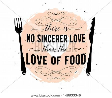Food related typographic quote. Food old logo design. Foodstuffs background printable. Vintage kitchen print element with fork and knife on grunge spot background