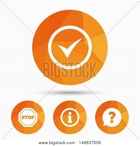 Information icons. Stop prohibition and question FAQ mark speech bubble signs. Approved check mark symbol. Triangular low poly buttons with shadow. Vector