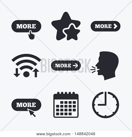 More with cursor pointer icon. Details with arrow or hand symbols. Click more sign. Wifi internet, favorite stars, calendar and clock. Talking head. Vector