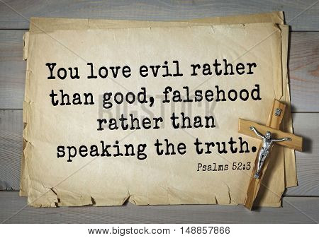 TOP-1000.  Bible verses from Psalms.You love evil rather than good, falsehood rather than speaking the truth.