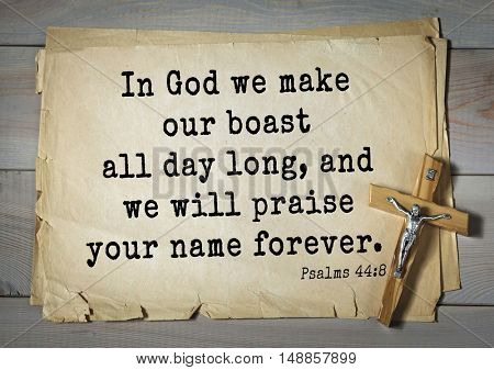 TOP-1000.  Bible verses from Psalms. In God we make our boast all day long, and we will praise your name forever.