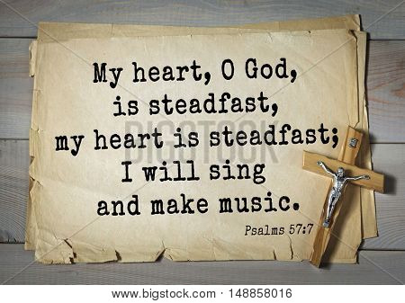TOP-1000.  Bible verses from Psalms.My heart, O God, is steadfast, my heart is steadfast; I will sing and make music.