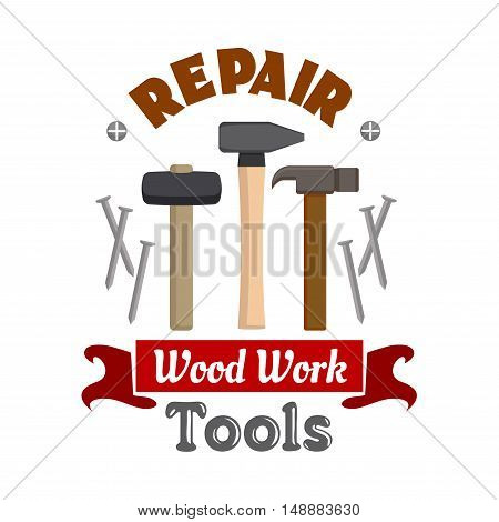 Repair and construction emblem with work tools. Vector icon of hammer, mallet, nail puller, metal nails. Template for home repairs agency signboard, service label poster