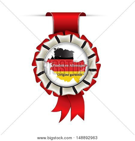 Made in  Germany, German Origin Guaranteed label in French language: Produit en Allemagne, Origine Garantie - award ribbon with German flag and map.