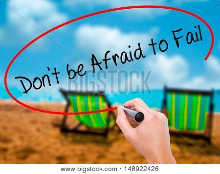 Man Hand Writing Don't Be Afraid To Fail With Black Marker On Visual Screen