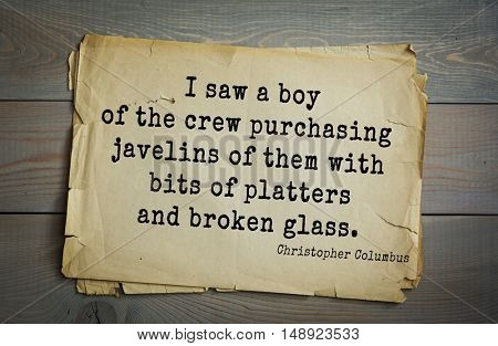 TOP-15. Aphorism by Columbus - Spanish explorer, discoverer of America. 