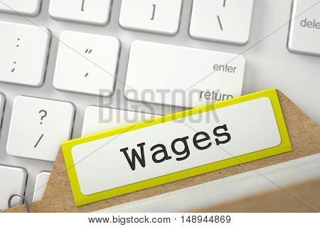 Wages written on Yellow File Card Overlies Modern Keyboard. Closeup View. Blurred Image. 3D Rendering.