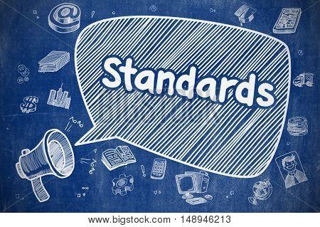 Standards on Speech Bubble. Hand Drawn Illustration of Yelling Bullhorn. Advertising Concept. Yelling Megaphone with Wording Standards on Speech Bubble. Cartoon Illustration. Business Concept.