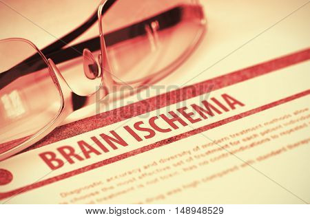 Brain Ischemia - Printed Diagnosis on Red Background and Pair of Spectacles Lying on It. Medicine Concept. Blurred Image. 3D Rendering.