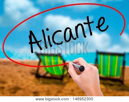 Man Hand Writing Alicante  With Black Marker On Visual Screen