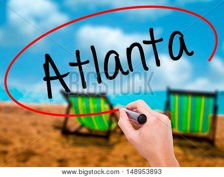 Man Hand Writing Atlanta With Black Marker On Visual Screen
