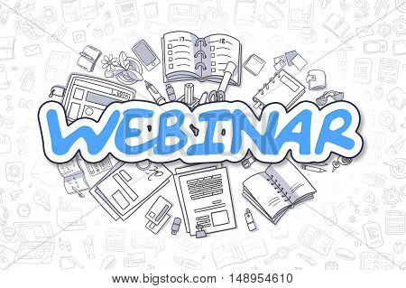 Webinar - Hand Drawn Business Illustration with Business Doodles. Blue Inscription - Webinar - Doodle Business Concept.