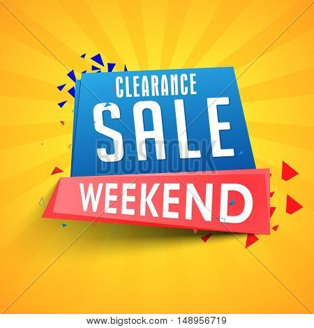 Clearance Weekend Sale Poster, Banner, Flyer or Pamphlet with glossy rays background, Can be used as Sticker or Label design.
