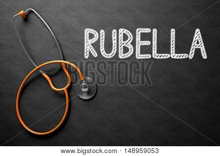 Medical Concept: Rubella - Medical Concept on Black Chalkboard. Black Chalkboard with Rubella - Medical Concept. 3D Rendering.