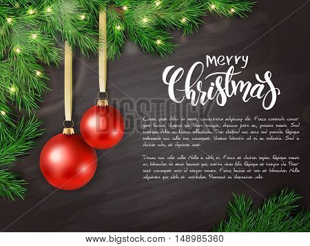 realistic vector illustration of christmas greeting card with pair of red bright christmas balls are hanging on a branch of christmas tree with hand lettering on blackboard background.