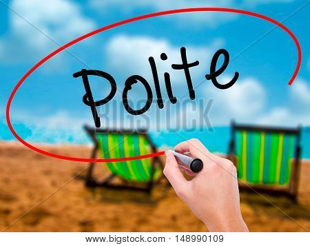 Man Hand Writing Polite With Black Marker On Visual Screen