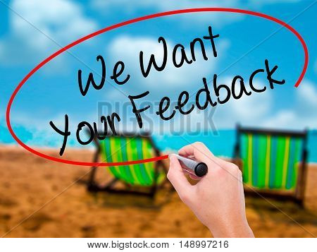 Man Hand Writing We Want Your Feedback With Black Marker On Visual Screen