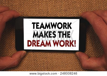 Writing Note Showing  Teamwork Makes The Dream Work Call. Business Photo Showcasing Camaraderie Help
