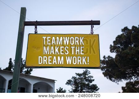 Word Writing Text Teamwork Makes The Dream Work Call. Business Concept For Camaraderie Helps Achieve