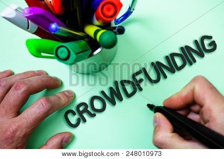 Text Sign Showing Crowdfunding. Conceptual Photo Funding A Project By Raising Money From Large Numbe