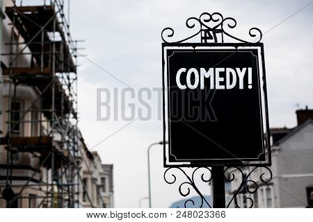 Writing note showing  Comedy Call. Business photo showcasing Fun Humor Satire Sitcom Hilarity Joking Entertainment Laughing Vintage black board sky old city ideas scaffolding landscapes antique poster