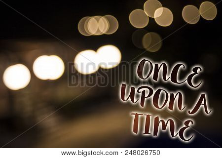 Conceptual Hand Writing Showing Once Open A Time. Business Photo Showcasing Telling Story Fairytale