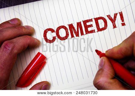 Conceptual Hand Writing Showing Comedy Call. Business Photo Showcasing Fun Humor Satire Sitcom Hilar