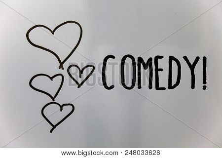 Word writing text Comedy Call. Business concept for Fun Humor Satire Sitcom Hilarity Joking Entertainment Laughing Hearts white background ideas messages love lovely intentions thoughts poster