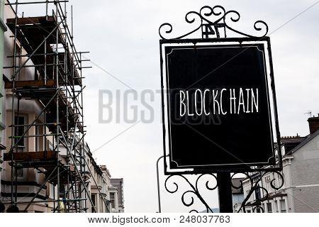 Word Writing Text Blockchain. Business Concept For Register Log Financial Statement Digital Data Tec