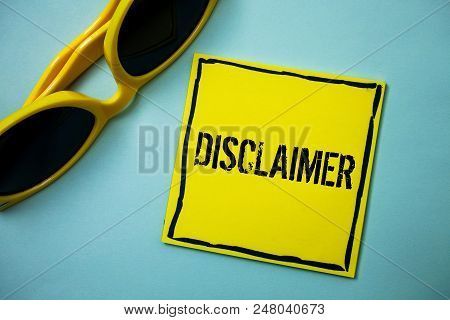 Writing Note Showing  Disclaimer. Business Photo Showcasing Terms And Conditions Statement To Denial