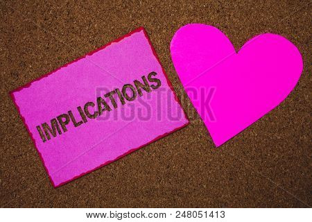 Handwriting text Implications. Concept meaning Conclusion State of being involved Suggestion Insinuation Hint Paper heart ideas messages cork background love lovely dedication thoughts poster
