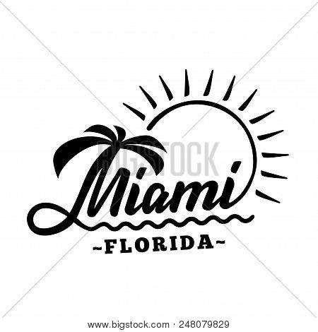 Miami Florida. Black And White Lettering Design. Decorative Inscription. Vintage Vector And Illustra