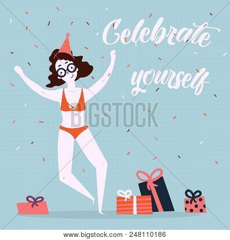 Celebrate Yoursel And Be Good To Yourself Greeting Card. Beautiful Skinny, Thin, Slim, Woman In Biki