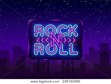Rock And Roll Logo In Neon Style. Rock Music Neon Night Signboard, Design Template Vector Illustrati