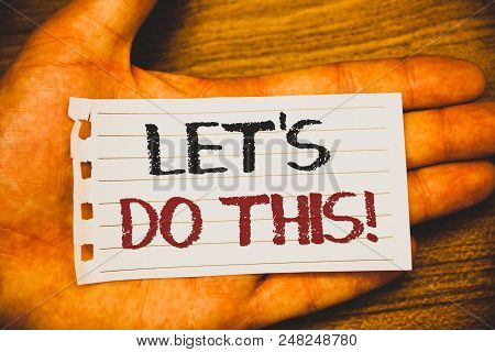 Handwriting Text Writing Let Us Do This Motivational Call. Concept Meaning Encourage To Start Someth