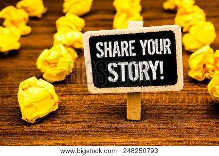 Handwriting text writing Share Your Story Motivational Call. Concept meaning Experience Nostalgia Memory Personal White text black paint wooden board clip desk yellow paper notes warning poster