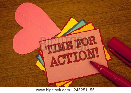 Handwriting text writing Time For Action Motivational Call. Concept meaning Urgency Move Encouragement Challenge Work Text colorful paper notes pink heart red marker open cap desk message poster