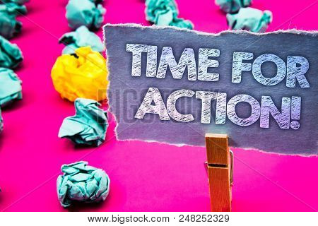 Writing note showing Time For Action Motivational Call. Business photo showcasing Urgency Move Encouragement Challenge Work Words torn paper wooden clip pink background crumbled yellow blue note poster