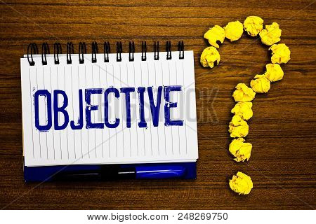 Handwriting Text Writing Objective. Concept Meaning Goal Planned To Be Achieved Desired Target Compa