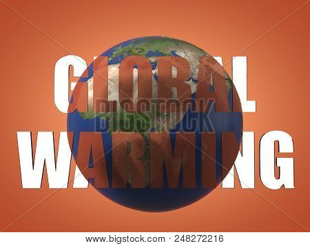 Global Warming Result Seen Beyond Text Before And After Theme For Global Warming. 3d Illustration. S