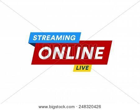 Online Streaming Logo, Live Video Stream Icon, Digital Online Internet Tv Banner Design, Broadcast B