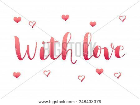 Modern Calligraphy Of With Love In Pink Gradient On White Background With Hearts For Decoration, Pre