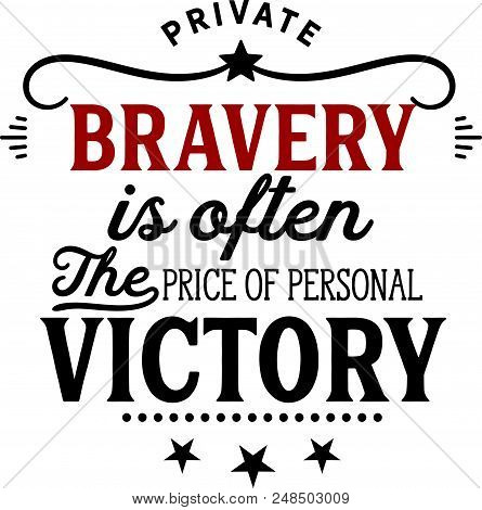 Private Bravery Is Often The Price Of Personal Victory